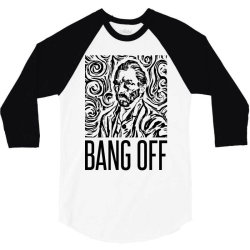 vincent bang off 3/4 Sleeve Shirt | Artistshot