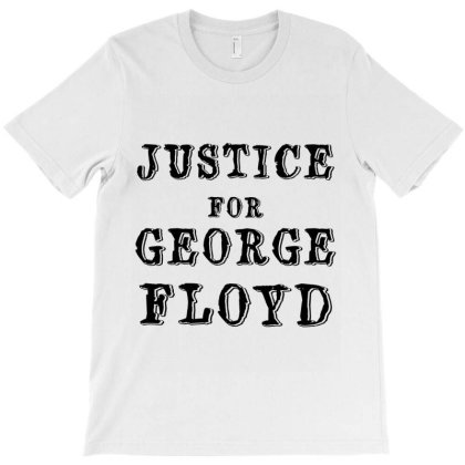 Justice For George Floyd T-shirt Designed By Costom
