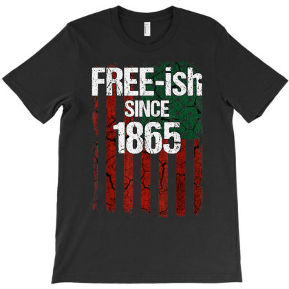 Free Ish Since 1865 Juneteenth Day Flag Black Pride Gift T-shirt Designed By Vanitty
