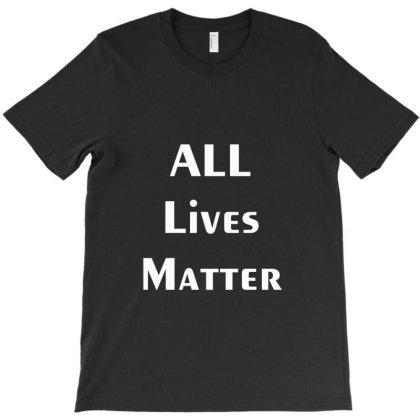 All Lives Matter T-shirt Designed By Dc47