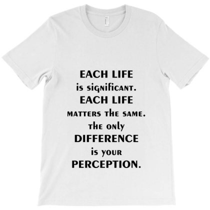 Each Life T-shirt Designed By Dc47