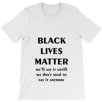 Black Lives Matter T-shirt Designed By Dc47
