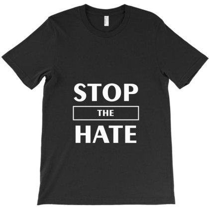 Stop The Hate T-shirt Designed By Dc47