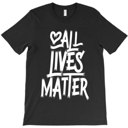 All Lives Matter 20 T-shirt Designed By Tiococacola