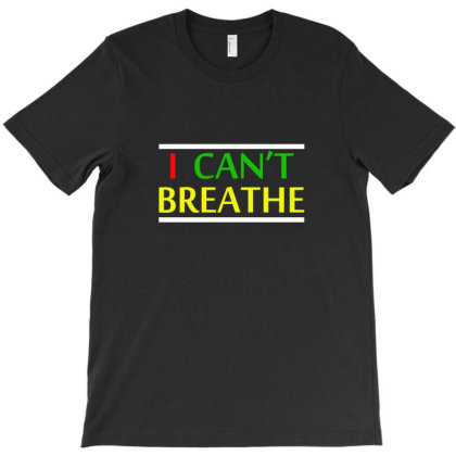 Can't Breathe Colours T-shirt Designed By Artsoul