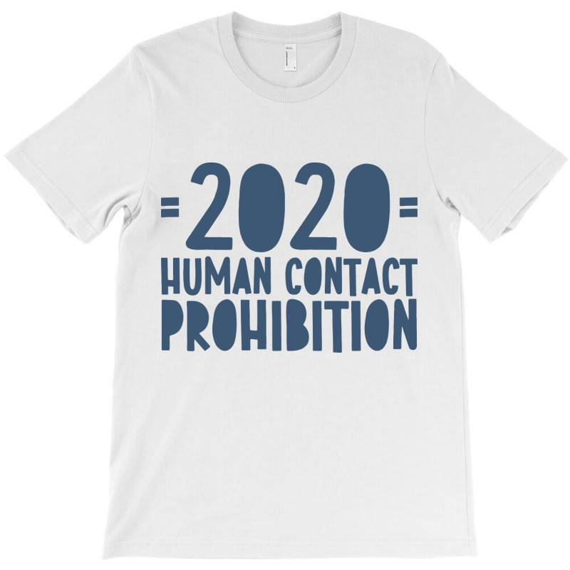 Covid Prohibition Human Contact T-shirt | Artistshot