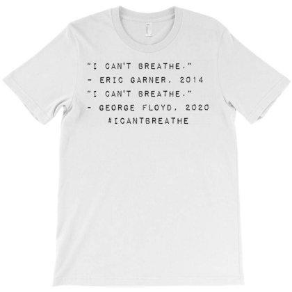 I Can't Breathe – Eric Garner, George Floyd T-shirt Designed By Meza Design