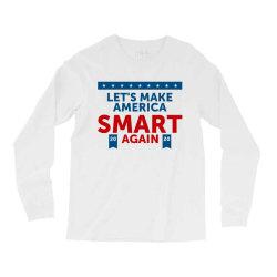 america smart again Long Sleeve Shirts   Artistshot