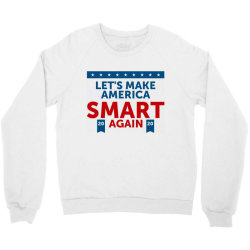 america smart again Crewneck Sweatshirt   Artistshot