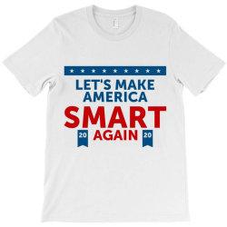 america smart again T-Shirt   Artistshot