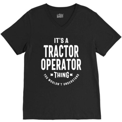 Tractor Operator Job Title Gift V-neck Tee Designed By Cidolopez