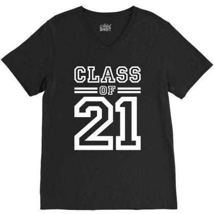 Class Of 2021 - Senior Graduation School V-neck Tee Designed By Cidolopez