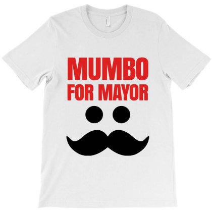 Mumbo For Mayor T-shirt Designed By Helloshop