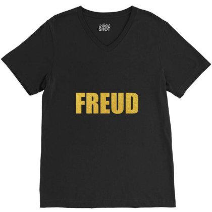 Freud, Quality Shirt, Freud Shirt, Sigmund Freud, Lucian Freud, Mug... V-neck Tee Designed By Word Power