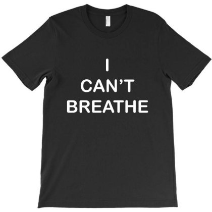 I Can't Breathe For Dark T-shirt Designed By Creative Tees