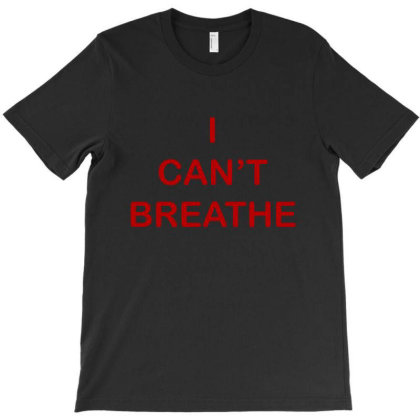 I Can't Breathe Red Text T-shirt Designed By Creative Tees