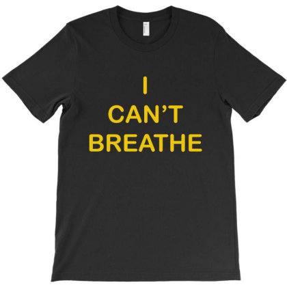I Can't Breathe Yellow Text T-shirt Designed By Creative Tees