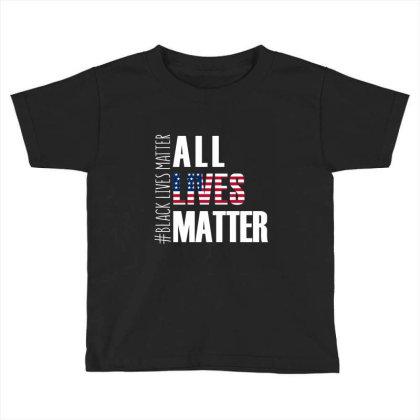 All Lives Matter T Shirt Black Lives Matter Toddler T-shirt Designed By Hung
