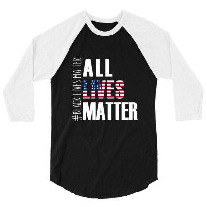 All Lives Matter T Shirt Black Lives Matter 3/4 Sleeve Shirt Designed By Hung