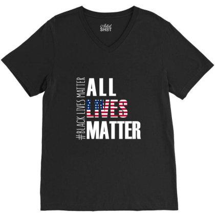 All Lives Matter T Shirt Black Lives Matter V-neck Tee Designed By Hung