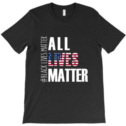 All Lives Matter T Shirt Black Lives Matter T-shirt Designed By Hung