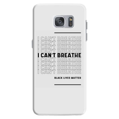 I Can't Breathe Black Lives Matter - Protest Gifts Samsung Galaxy S7 Case Designed By Diogo Calheiros