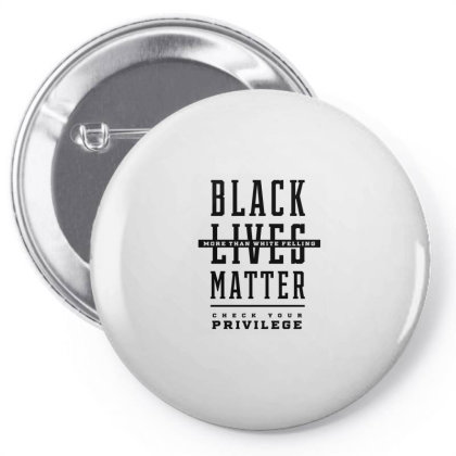 Black Lives Matter More Than White Feelings Check Privilege - Protest Pin-back Button Designed By Diogo Calheiros