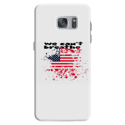 We Can Not Breathe T-shirt American Flag T-shirt Samsung Galaxy S7 Case Designed By Uniquetouch