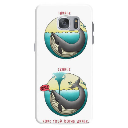 Hope  You're Doing Whale? Samsung Galaxy S7 Case Designed By Cuser3624