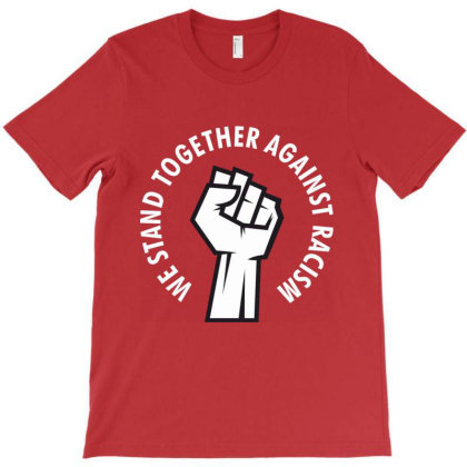 Stand Against Racism T-shirt Designed By Designisfun