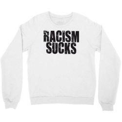 racism sucks Crewneck Sweatshirt | Artistshot