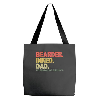 Bearder Inked Dad Like A Normal Dad, But Badass Tote Bags Designed By Faical