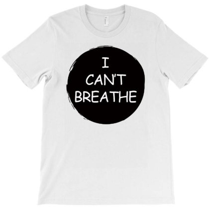 I Can't Breathe T-shirt Designed By Aheupote