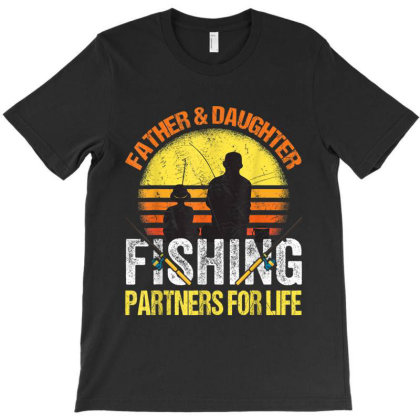 Fisherman Dad And Daughter Fishing Partners For Life T-shirt Designed By Amber Petty