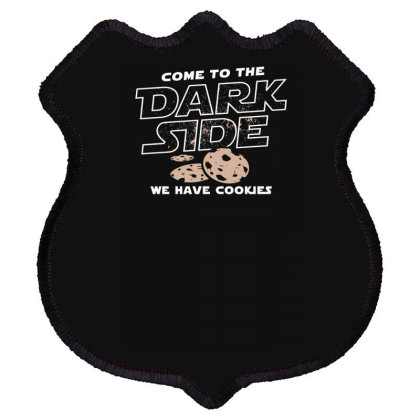 Come To The Dark Side, We Have Cookies Shield Patch Designed By Farh4n