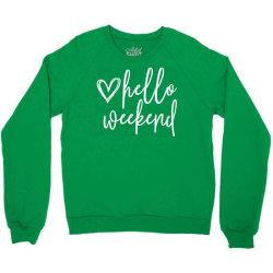 weekend sunday hello Crewneck Sweatshirt | Artistshot