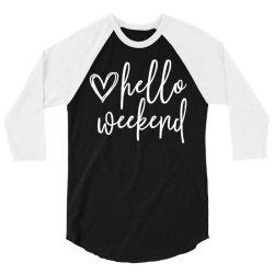 weekend sunday hello 3/4 Sleeve Shirt | Artistshot
