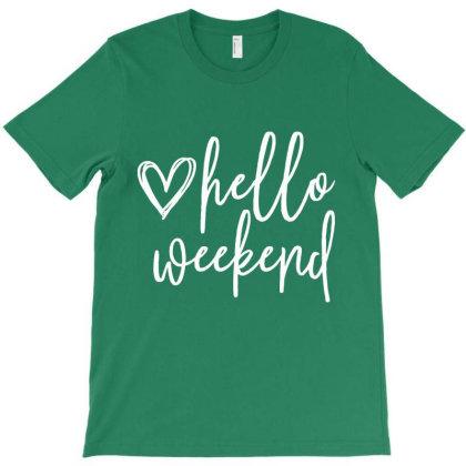 Weekend Sunday Hello T-shirt Designed By Designisfun