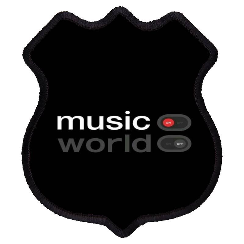Music On World Off Shield Patch   Artistshot
