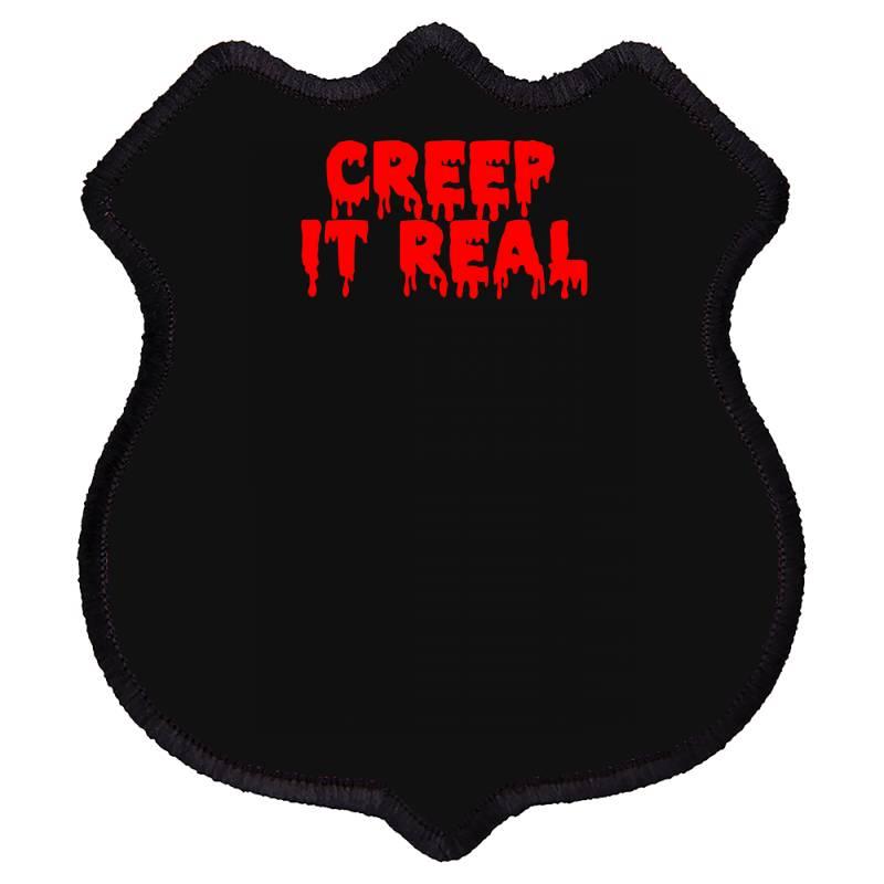 Creep It Real Shield Patch | Artistshot