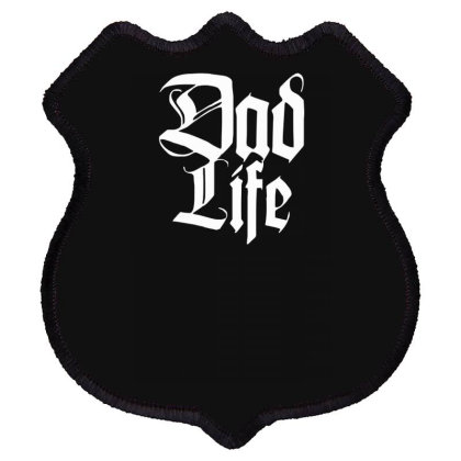 Dad Life Shield Patch Designed By Farh4n