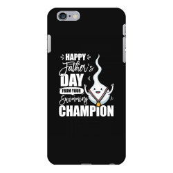happy fathers day from your swimming champion iPhone 6 Plus/6s Plus Case | Artistshot