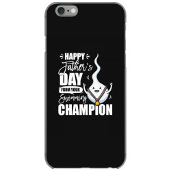 happy fathers day from your swimming champion iPhone 6/6s Case | Artistshot