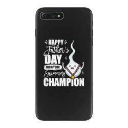 happy fathers day from your swimming champion iPhone 7 Plus Case | Artistshot