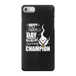happy fathers day from your swimming champion iPhone 7 Case | Artistshot
