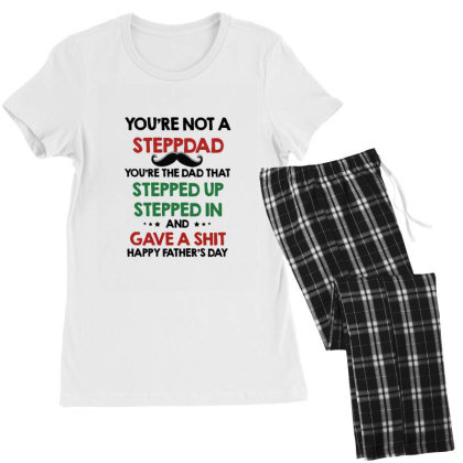 You're Not A Stepdad You're The Dad That Stepped Up Stepped In And Gav Women's Pajamas Set Designed By Hoainv