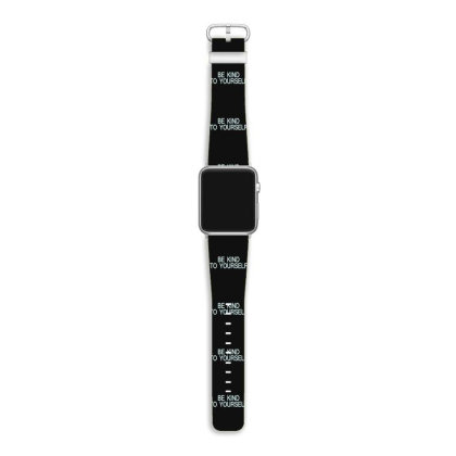 Be Kind To Yourself Apple Watch Band Designed By Faical