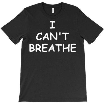I Can't Breathe T-shirt Designed By Killakam