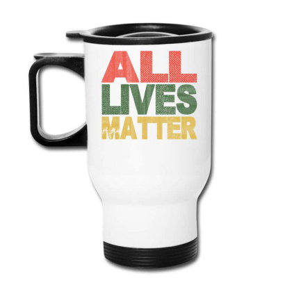 All Lives Matter 2020 Travel Mug Designed By Faical