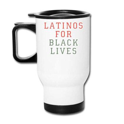 Latinos For Black Lives Travel Mug Designed By Faical